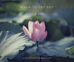 When to let go? Always