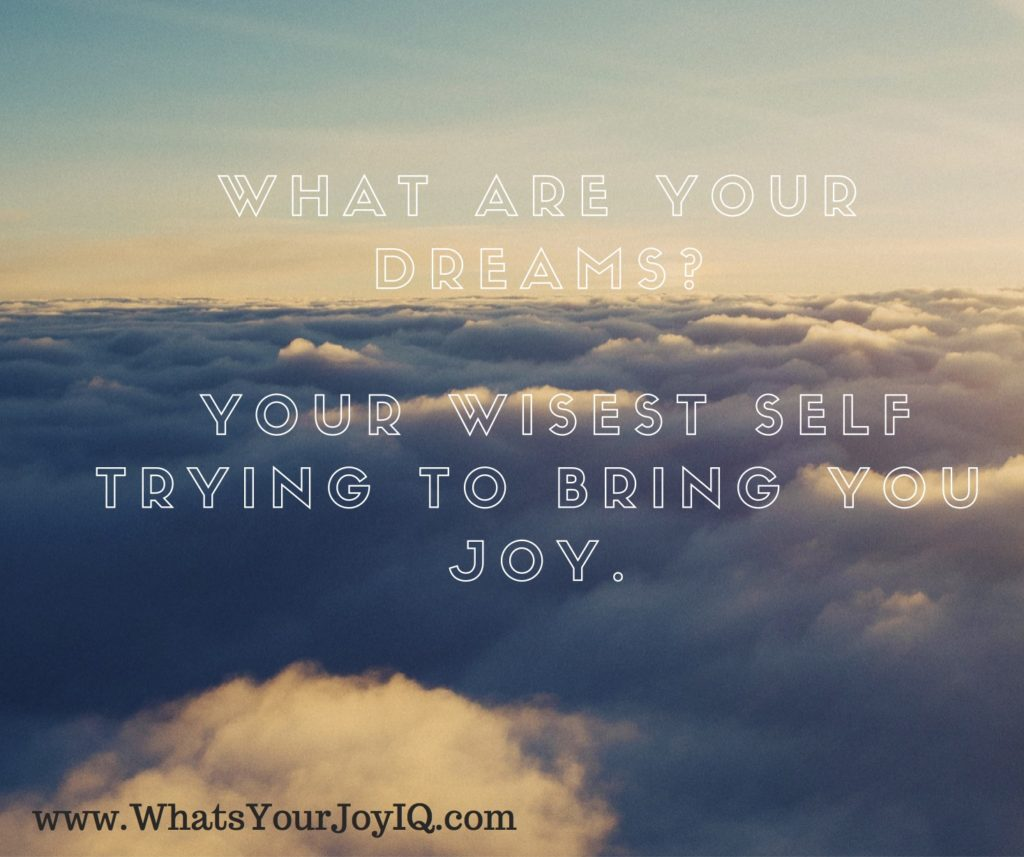 Joy quote-What are your dreams