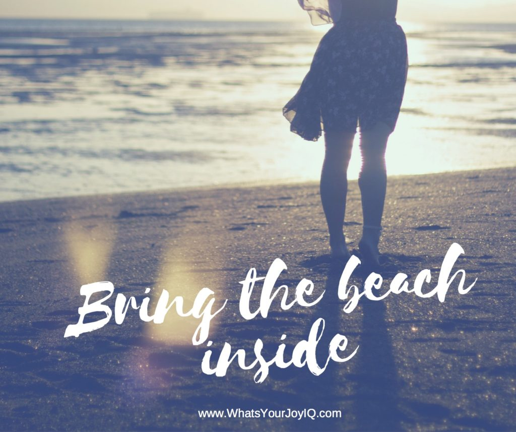 Joy quote-bring the beach inside