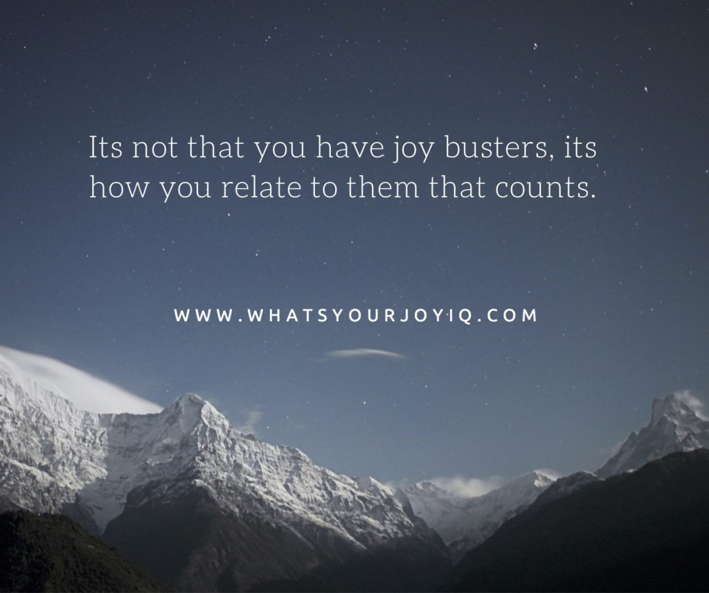 Joy quote-how you relate to joy busters